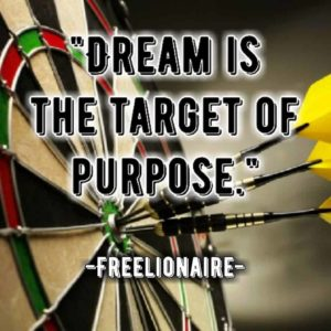 Dream is the target of purpose.