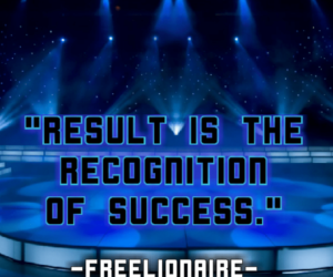Result is the recognition of success.